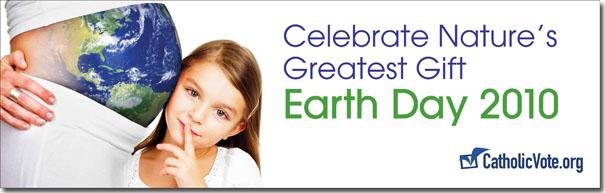 Earth Day 2010 Celebrate Human Life