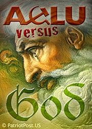 ACLU vs God assault on Christianity