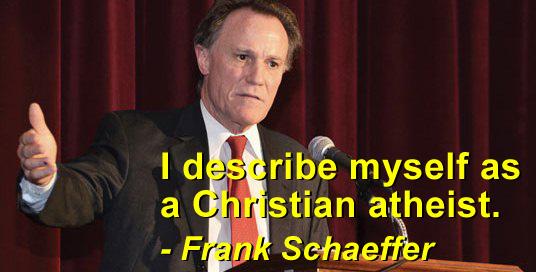 Frank Schaeffer: I describe myself as a Christian atheist.